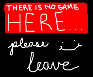 No game ;-;