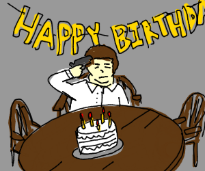 Really gloomy man celebrates his birthday