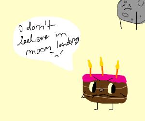 cake doesn't believe in the moon landing