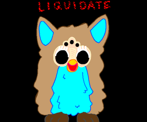 Furby demands liquidation