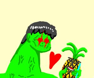 Hulk loves Pineapple