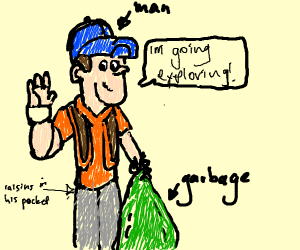 Garbageman exploring with Raisins
