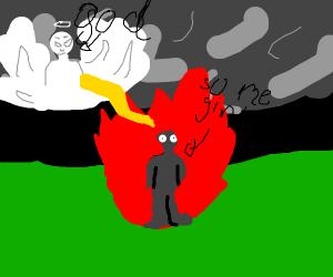 Girl on fire burnt by god