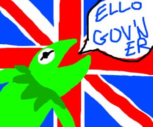 Kermit is actually British.