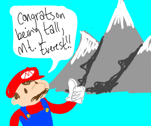 Mario congratulates Mt. Everest on its height