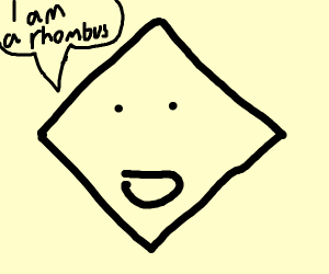I am a rhombus, says a sideways square
