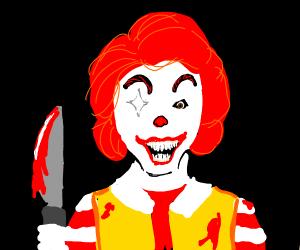 Ronald McDonald's gonna kill someone