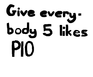 Give everyone five likes
