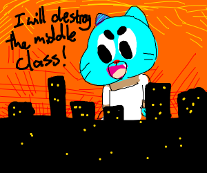 Gumball(TAWOG)Will eliminate the middle class