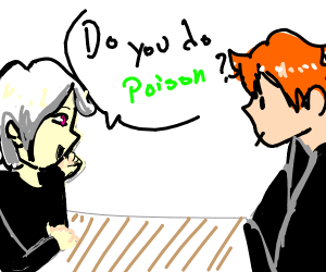 Do you do poison?