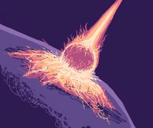 A meteor!