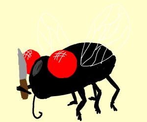 the evilest fly giggles with a knife ehhehehe