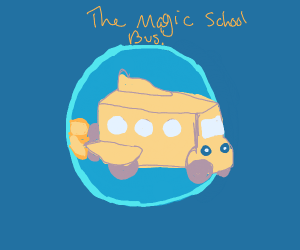 Hop on The magic school bus!!!!!!!!