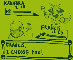 Francis, I choose YOU