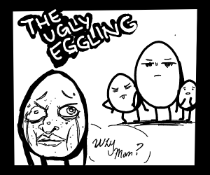 ugly egg abandoned by family :(