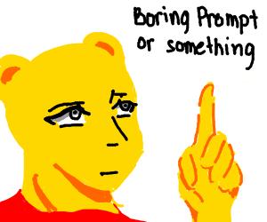Boring Prompt