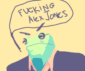 """Angry frog saying """"Fuckin alex jones"""""""