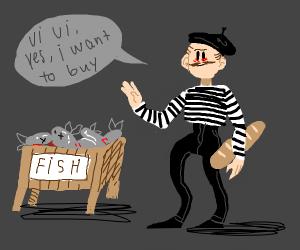 A frensh guy with a weird body wnt tobuy fish