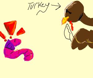 Worm scared by turkey
