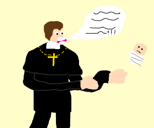 Priest shouts the news at a baby