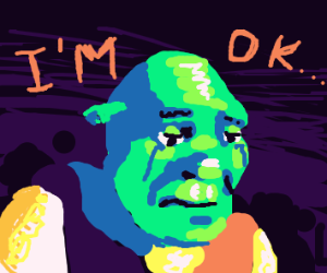 Shrek is depressed but says he is ok