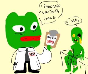 Pepe diagnoses person with dead