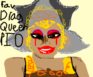 Favorite drag queen PIO