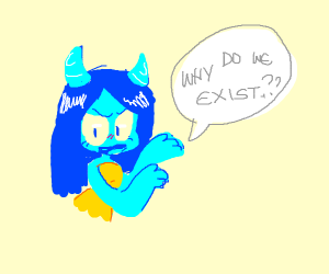 Blue haired devil woman asking why do we exis