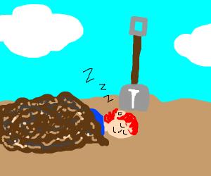 Taking a dirt nap.