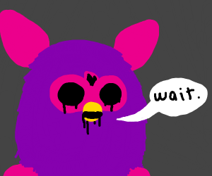furby tells you to wait