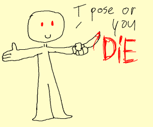 t-pose or die