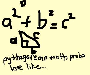 pythagorean Math problems be like