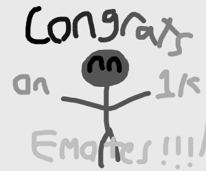CONGRATS ON 1K EMOTES!