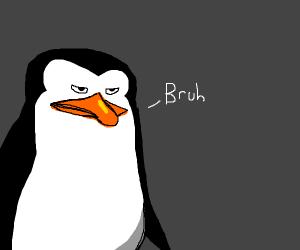 Kowalski, Bruh