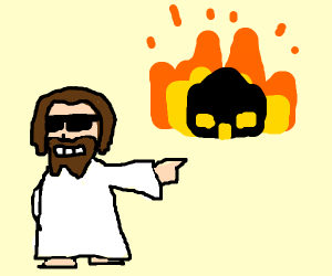 Jesus Burns The Whole Thing Down