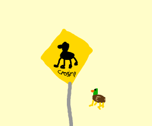 Caution: Four Legged Ducks sign