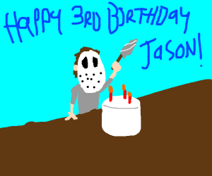 Jason Voorhees' third birthday