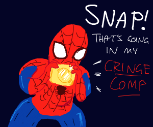 .snap. yep, this ones going but spiderman