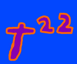 T to the power of 22