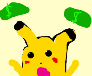 Suprised pikachu gives you money