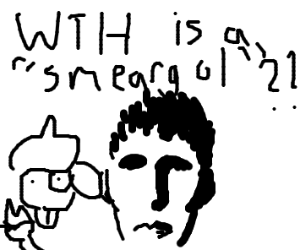 """What the hecc is """"Smeargol""""??"""