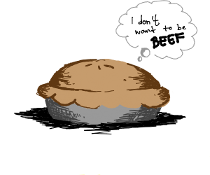 The pie doesn't want to be beef