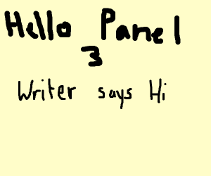 Hey panel 2, can you say hi to panel 3 for me
