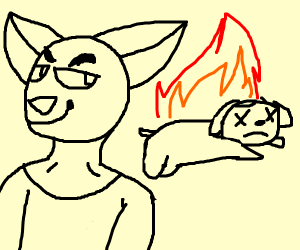 A Furry is burning your dog