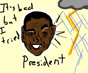obama hears lightning.