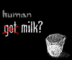 Human milk?