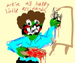 Zombie killer nightmare Bob Ross!!!