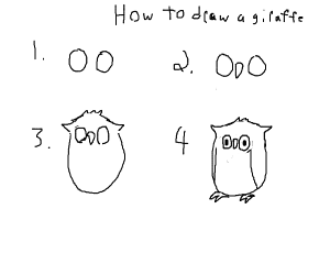 telling how to draw a giraffe but draw an owl