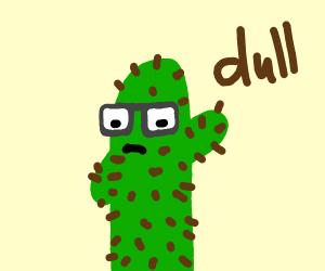 Dull cactus
