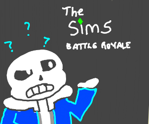Sans is mad for Sims Battle Royale
